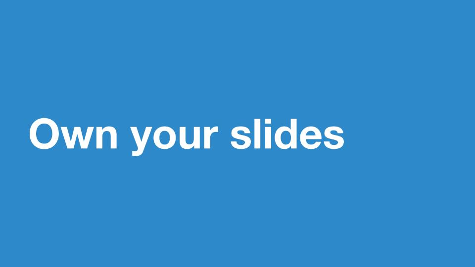 Own your slides